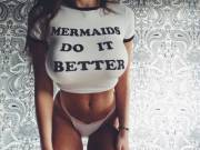 Mermaids do it better
